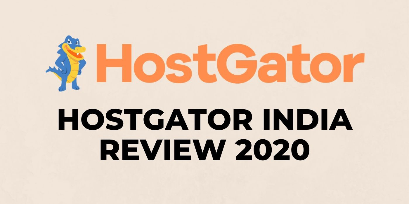A detailed review on why you should choose Hostgator India!