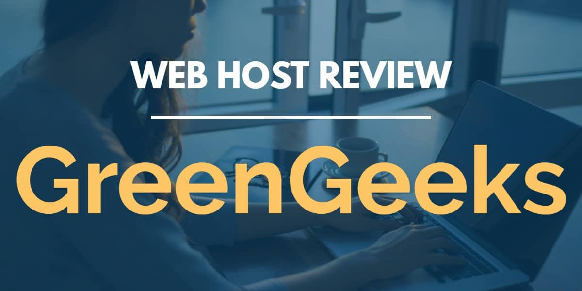 GreenGeeks Web hosting review 2020: Why you must choose this eco friendly web host?